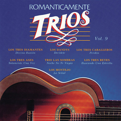 Romanticamente Trios Vol. 9 by Various Artists