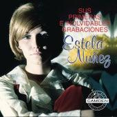 Estela Nuñez... Sus Primeras E Inolvidables Grabaciones by Estela Nuñez