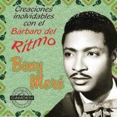 Benny More - Creaciones Inolvidables Con El Barbaro Del Ritmo by Various Artists