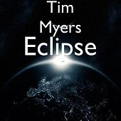 Eclipse by Tim Myers