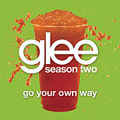 Go Your Own Way (Glee Cast Version) by Glee Cast
