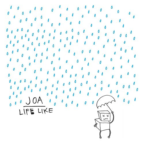 Life Like by Joan of Arc