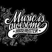 Music Is Awesome von Housemeister