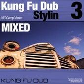 Kung Fu Dub Stylin Vol 3 Mixed by Jeff Bennett by Jeff Bennett