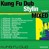 Kung Fu Dub Stylin Vol 1 Mixed by Jeff Bennett by Jeff Bennett