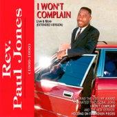I Won't Complain [Live & More] by Rev. Paul Jones