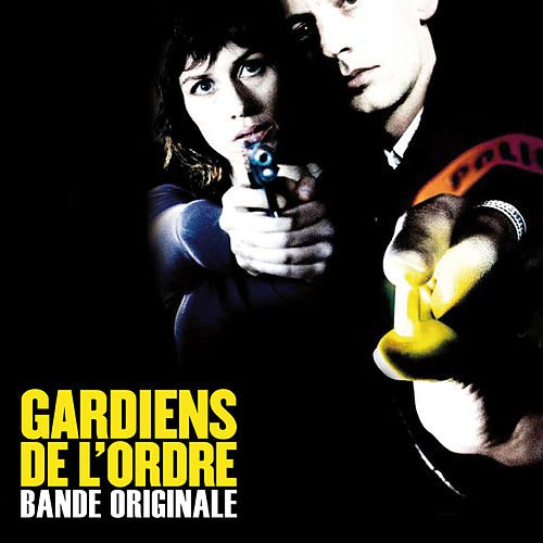 Gardiens de l'ordre (Bande originale du film) by Various Artists