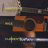 Hartford Rice and Clements by Tony Rice John Hartford