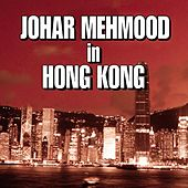 Johar Mehmood In Hong Kong by Various Artists