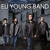 Crazy Girl EP by Eli Young Band