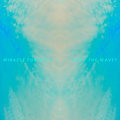 Was I the Wave? by Miracle Fortress