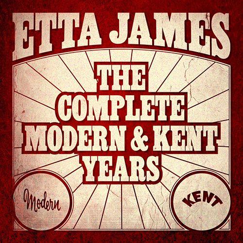 Etta James - The Complete Modern And Kent Years by Etta James