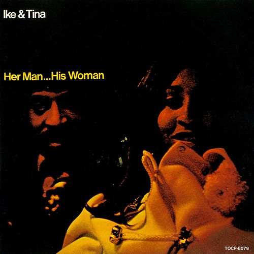 Her Man...His Woman by Ike and Tina Turner
