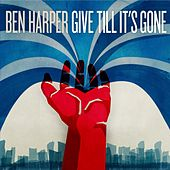 Give Till It's Gone by Ben Harper