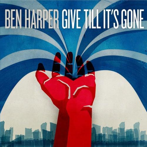 Give Till It's Gone by Ben Harper