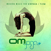 Om Yoga Vol. 1 - Modern Music For Vinyasa / Flow by Various Artists