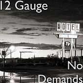 No Demands - Single by 12 Gauge