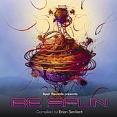 Be Spun - Compiled by Brian Sentient by Various Artists