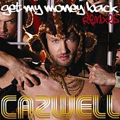 Get My Money Back Remixes by Cazwell