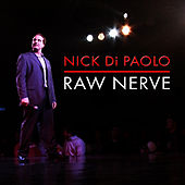 Nick Di Paolo: Raw Nerve by Nick DiPaolo