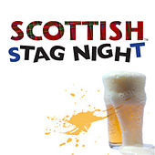 Scottish Stag Night by Various Artists
