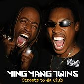 Streets To Da Club by Ying Yang Twins