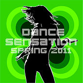 Dance Sensation Spring 2011 (Electro, House & Dance) by Various Artists