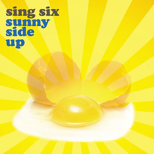Sing Six: Sunny Side Up by Various Artists