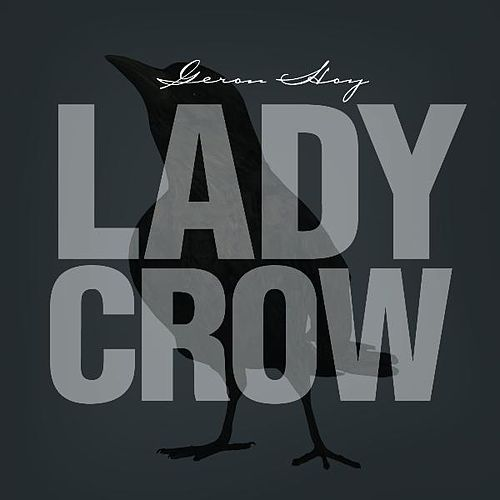 Lady Crow - Single by Geron Hoy