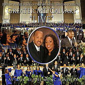 Greater Mount Calvary Live As Told By The Music Ministry by Greater Mount Calvary Recording Choir