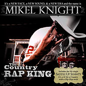 The Country Rap King by Mikel Knight