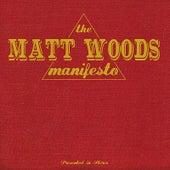 The Matt Woods Manifesto by Matt Woods