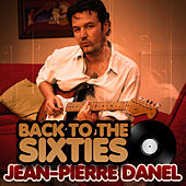 Back To The Sixties by Jean-Pierre Danel