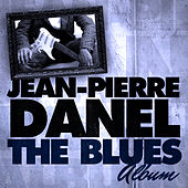 The Blues Album by Jean-Pierre Danel