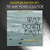 The Silent Movies Collection - Way Down East by Maximilien Mathevon