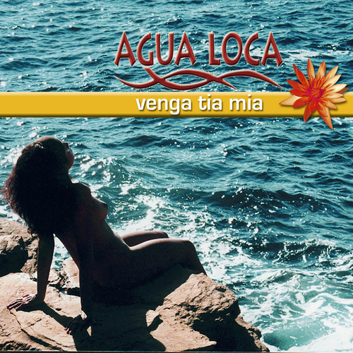 Venga Tia Mia by Agua Loca