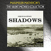 The Silent Movies Collection - Shadows by Maximilien Mathevon