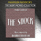 The Silent Movies Collection - The Shock by Maximilien Mathevon