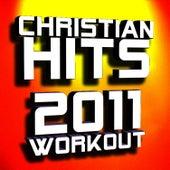 Christian Hits 2011 Workout by Christian Workout Hits
