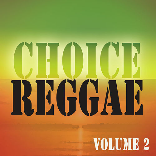 Choice Reggae Vol 2 by Various Artists