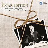 The Elgar Edition: The Complete Electrical Recordings Of Sir Edward Elgar. by Various Artists