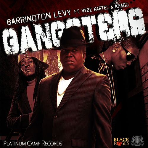 Gangsters (feat. Vybz kartel & Khago) by Barrington Levy