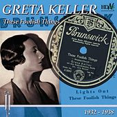 These Foolish Things by Greta Keller