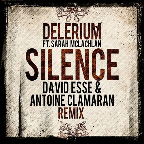 Silence (David Esse, Antoine Clamaran Remix) by Delerium