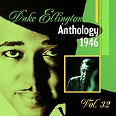 The Duke Ellington Anthology, Vol. 32 : 1946 B by Duke Ellington