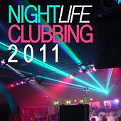 Nightlife Clubbing 2011 by Various Artists