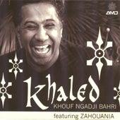 Khouf ngadji bahri (feat. Zahouania) von Khaled (Rai)
