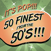 It's Pop!!! 50 Finest From the 50's!!! by Various Artists