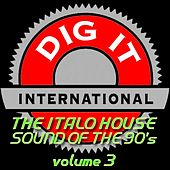 The Italo House Sound of the 90's, Vol. 3 (Best of Dig-it International) by Various Artists