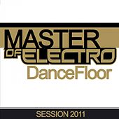 Master of Electro Dancefloor by Various Artists
